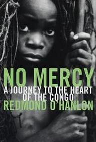 book cover of No Mercy: A Journey to the Heart of the Congo
