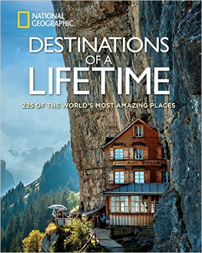book cover of Destinations of a Lifetime by National Geographic