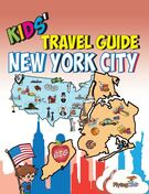 book cover of Kid's Travel Guide New York City