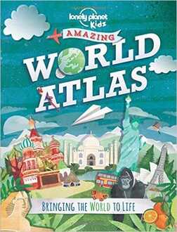 book cover of Lonely Planet Kids' Amazing World Atlas