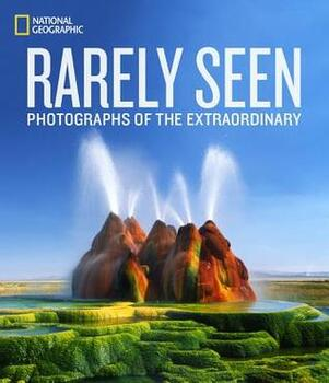 book cover of Rarely Seen Photographs of the Extraordinary