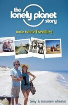 book cover to The Lonely Planet Story: Once While Travelling